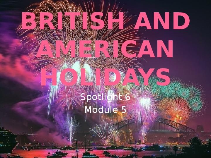 "Презентация по английскому языку на тему ""British and American Holidays"" (6 класс, английский язык)"