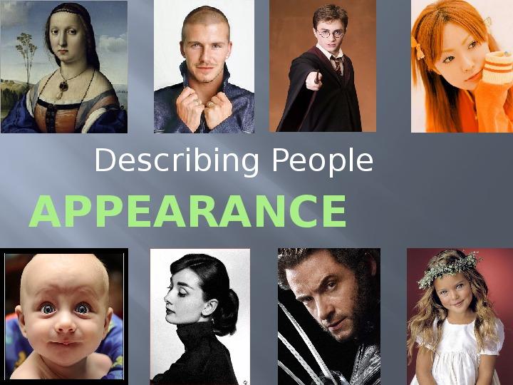 Презентация по английскому языку к уроку. Тема урока: Describing People  (7 класс).